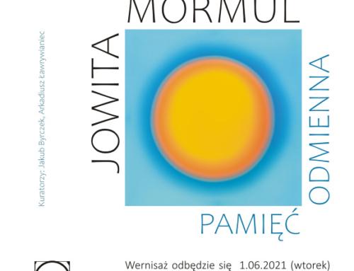 """Wystawa fotografii Jowita Mormul  """"PAMIĘĆ ODMIENNA"""""""